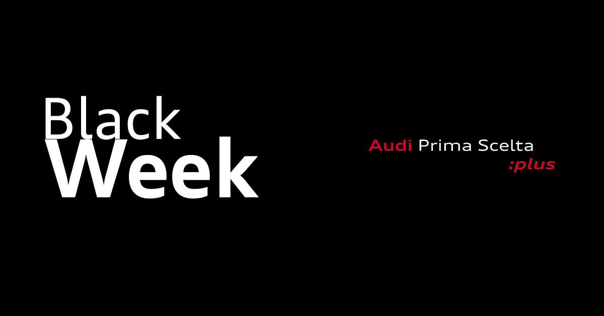 Black Week Audi Prima Scelta :Plus